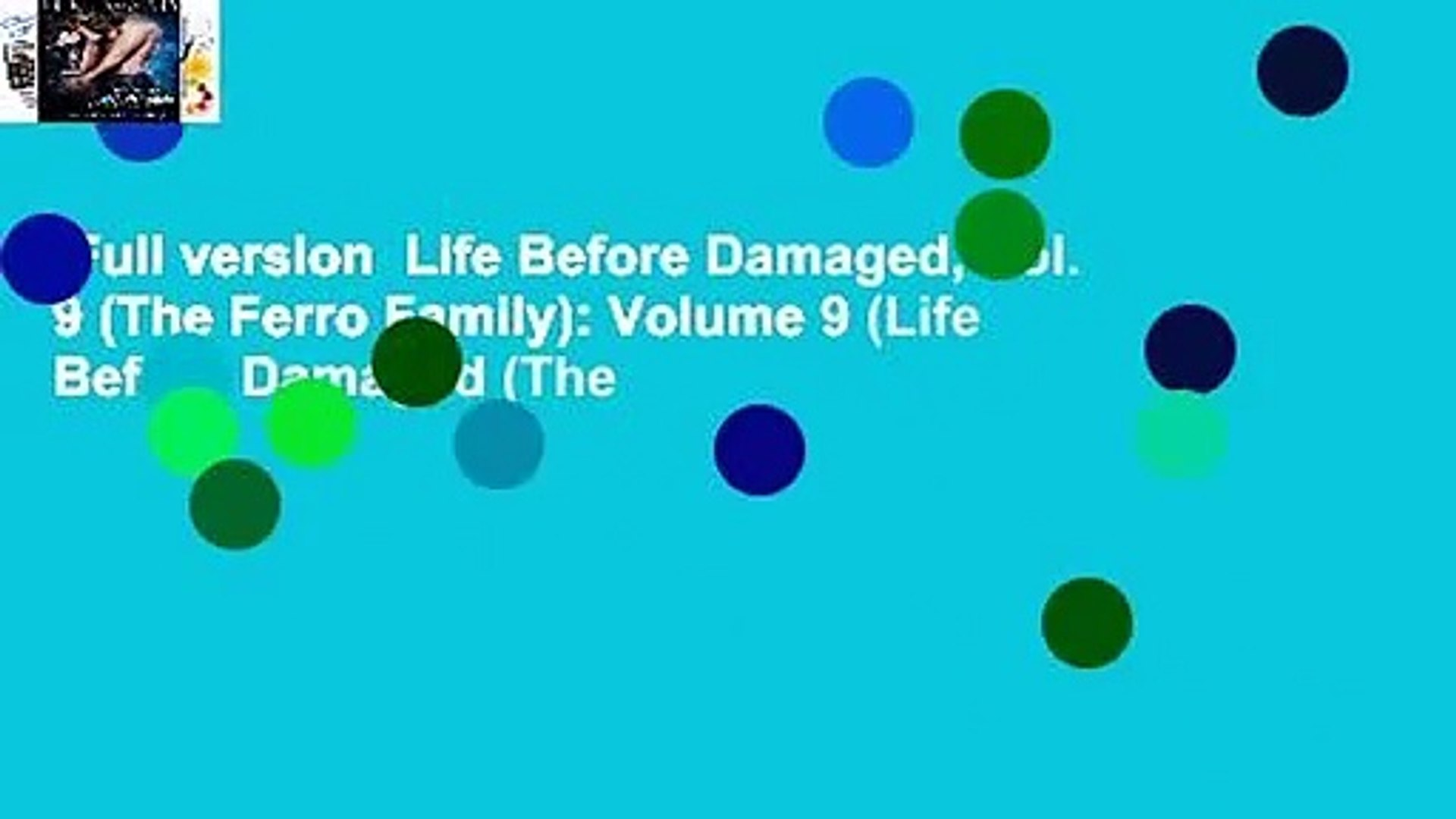 Full version  Life Before Damaged, Vol. 9 (The Ferro Family): Volume 9 (Life Before Damaged (The