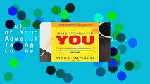 Full E-book  The Story of You: Transforming Adversity into Adventure, Taking Your Dreams to the