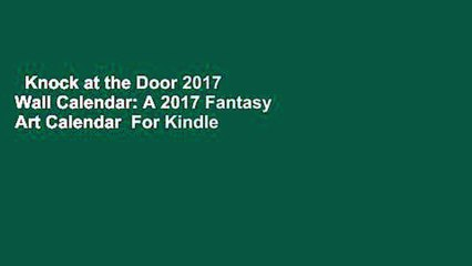 Knock At The Door 2017 Wall Calendar A 2017 Fantasy Art