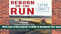 Online Reborn on the Run: My Journey from Addiction to Ultramarathons  For Free