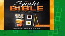 Online The Sushi Bible: Delicious Sushi Recipes Made Quick and Easy incl. Maki, Nigiri and More