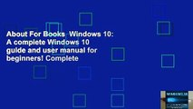 About For Books  Windows 10: A complete Windows 10 guide and user manual for beginners! Complete