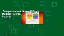 Complete acces  Maxwell Quick Medical Reference by Robert Maxwell
