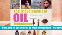 [Read] The Encyclopedia of Oil Painting Techniques: A Unique Visual Directory of Oil Painting