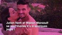 Julien Tanti et Manon Marsault mariés : ils se font lyncher par les internautes pour un détail précis