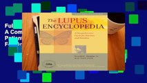 Full E-book The Lupus Encyclopedia: A Comprehensive Guide for Patients and Families  For Online