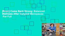 Balanced Wellness after Surgical Menopause Come Back Strong