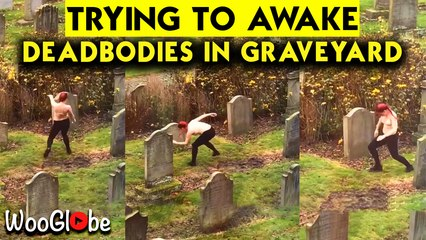 Weird Girl Caught Trying To Awake The Dead Bodies in the Graveyard || WooGlobe