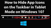 How to Hide App Icons on the Taskbar in Tablet Mode on Windows 10?