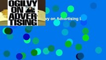 Complete acces  Ogilvy on Advertising by David Ogilvy