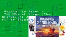 Popular to Favorit  The Way of Kings (The Stormlight Archive, #1) by Brandon Sanderson