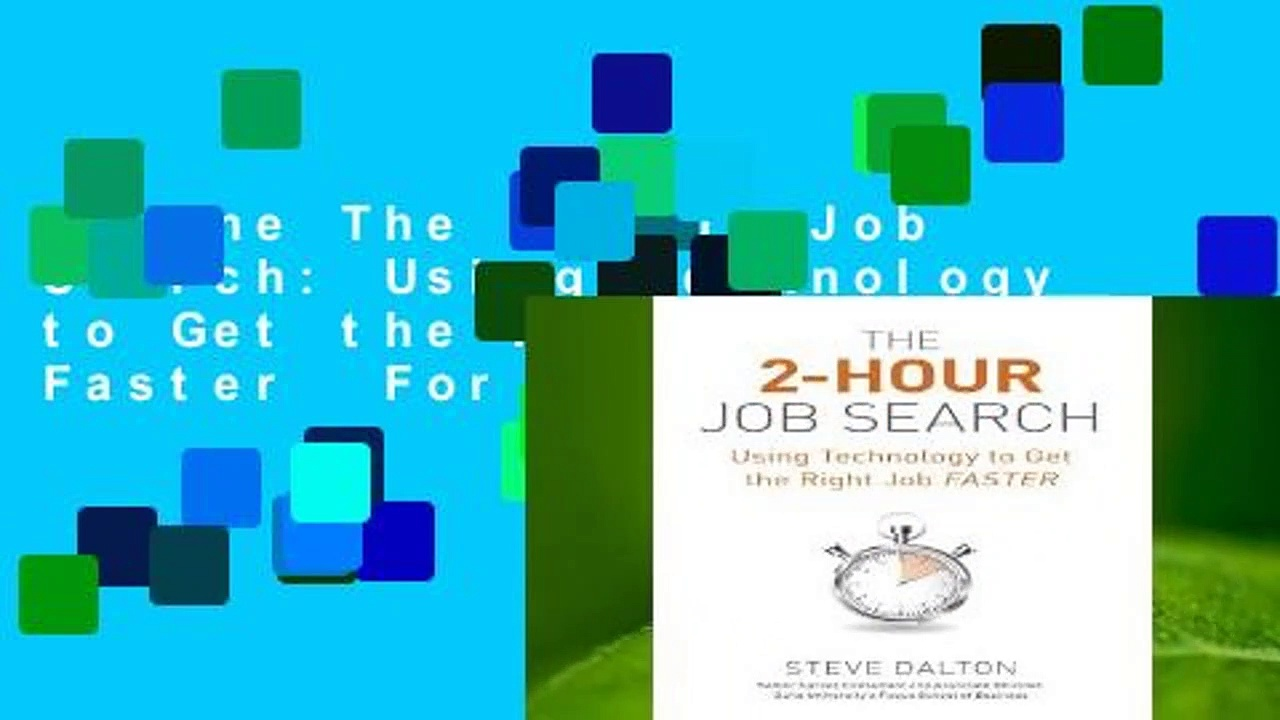 Online The 2-Hour Job Search: Using Technology to Get the Right Job Faster  For Trial
