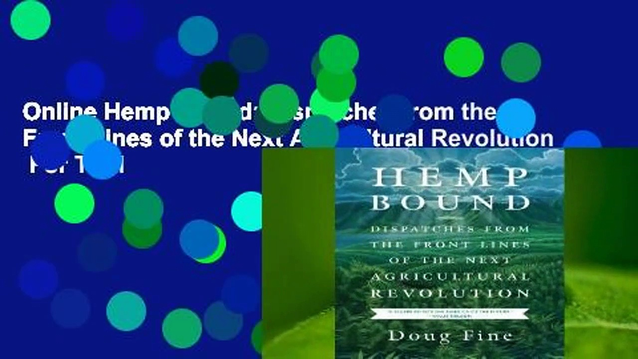 Online Hemp Bound: Dispatches from the Front Lines of the Next Agricultural Revolution  For Trial