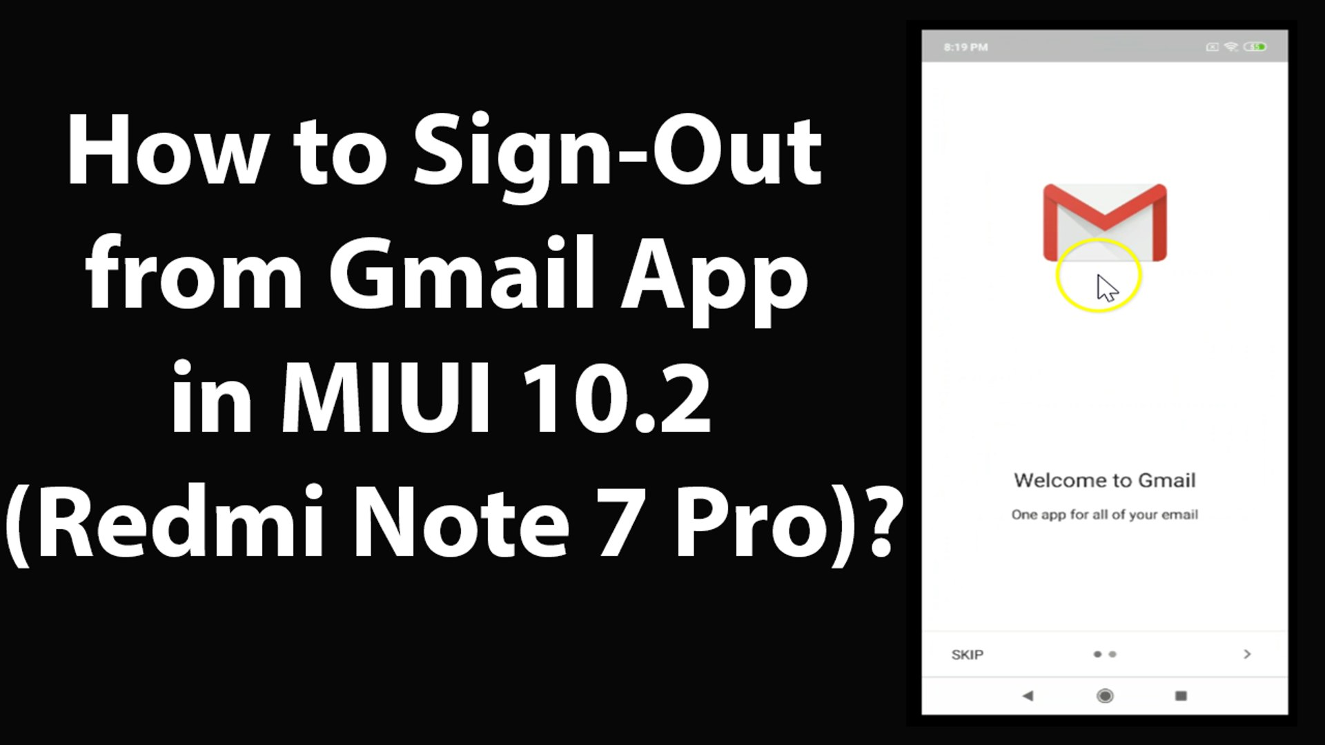 How to Sign-Out from Gmail App in MIUI 10 2 (Redmi note 7 Pro)?