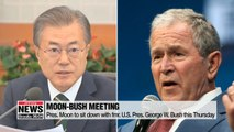 Pres. Moon to sit down with fmr. U.S. Pres. George W. Bush this Thursday