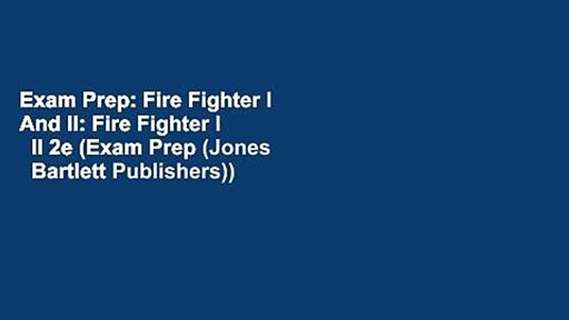 Exam Prep: Fire Fighter I And II: Fire Fighter I   II 2e (Exam Prep (Jones   Bartlett Publishers))