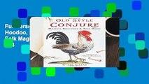 Full version Old Style Conjure: Hoodoo, Rootwork,   Folk Magic Best Sellers Rank : #4