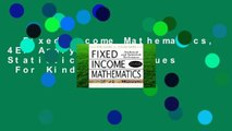 Fixed Income Mathematics, 4E: Analytical and Statistical Techniques  For Kindle