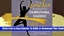 Full E-book The Endo Patient's Survival Guide: A Patient S Guide to Endometriosis & Chronic Pelvic