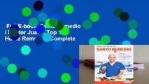 Full E-book  Santo Remedio / Doctor Juan's Top 100 Home Remedies Complete