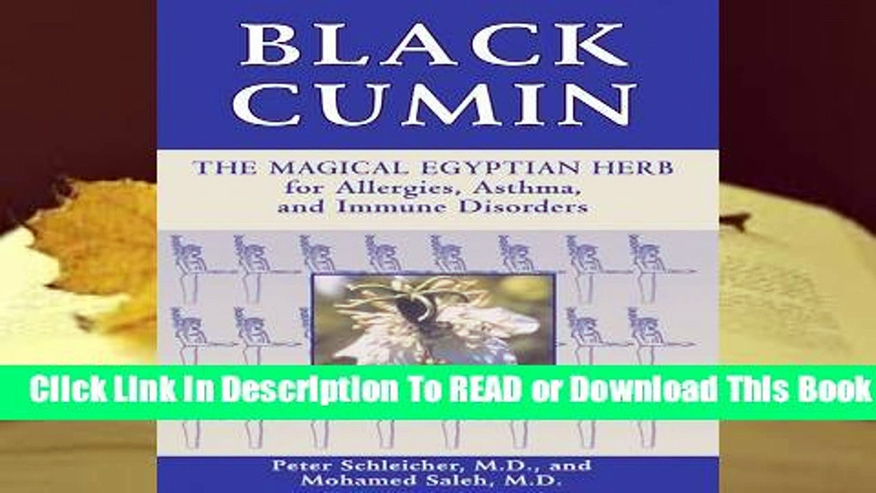 Online Black Cumin: The Magical Egyptian Herb for Allergies, Asthma, and Immune Disorders  For