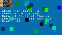 About For Books  A Court of Wings and Ruin (A Court of Thorns and Roses)  Best Sellers Rank : #5