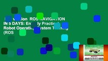 Full version  ROS NAVIGATION IN 5 DAYS: Entirely Practical Robot Operating System Training (ROS