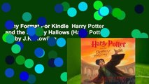 Any Format For Kindle  Harry Potter and the Deathly Hallows (Harry Potter, #7) by J.K. Rowling