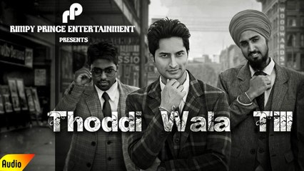 Thoddi Wala Till | Latest Song 2016 | Brad Ft. astar/D-Ksh | Rimpy Prince