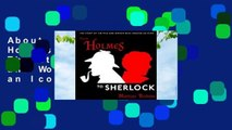 About For Books  From Holmes to Sherlock: The Story of the Men and Women Who Created an Icon by