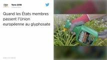Quand les États membres passent l'Union européenne au glyphosate