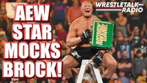 AEW Star MOCKS Brock Lesnar!! WWE TARGETS AEW!! Ric Flair Health LATEST! - WrestleTalk Radio