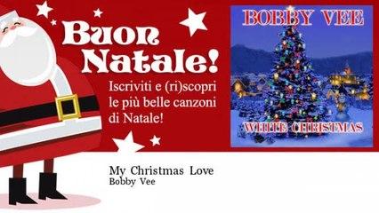 Bobby Vee - My Christmas Love