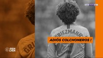 La Liga : Antoine Griezmann, Adios Colchoneros