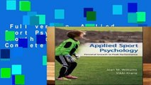 Full version  Applied Sport Psychology: Personal Growth to Peak Performance Complete