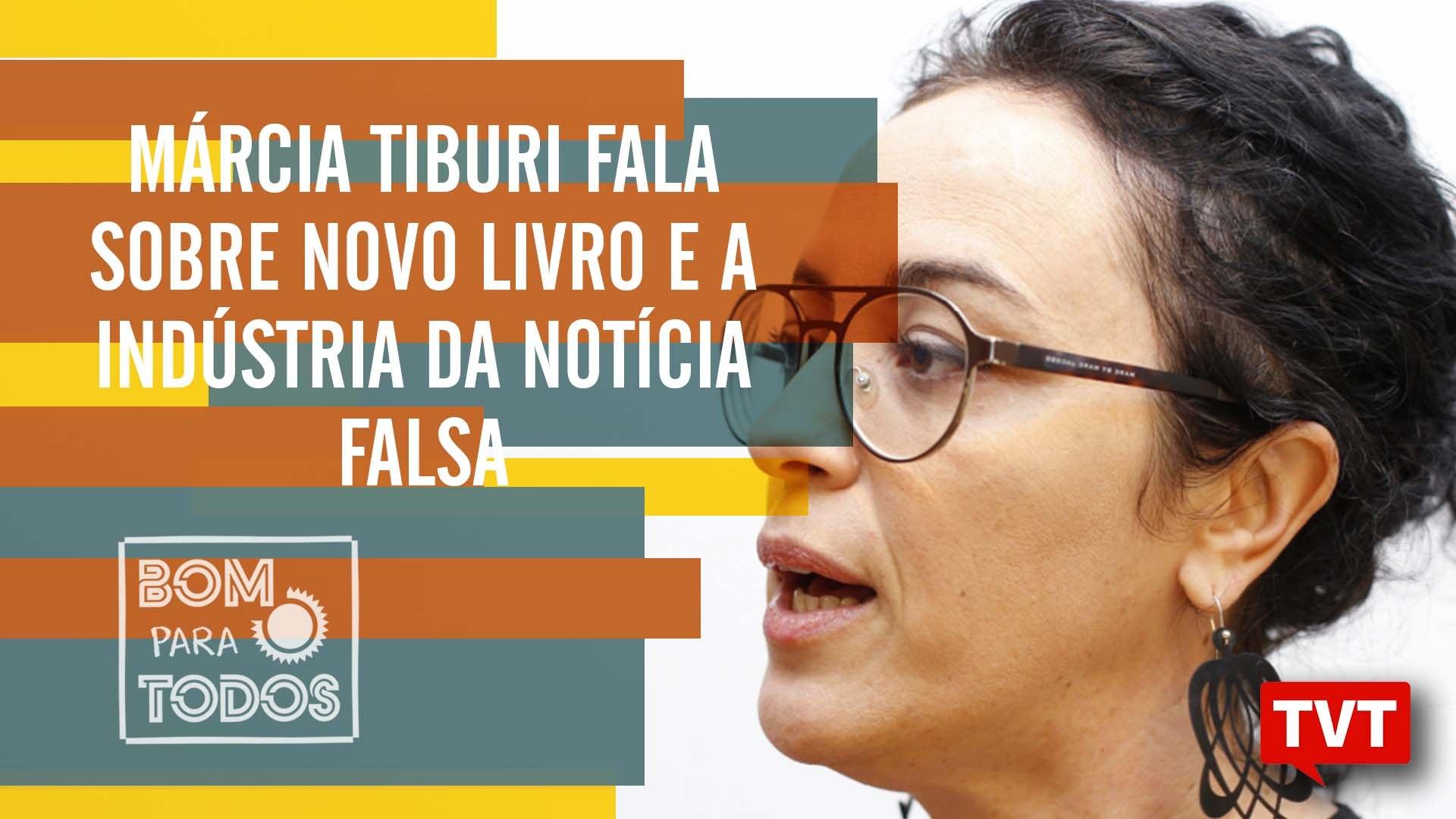 Márcia Tiburi fala sobre novo livro e a indústria da notícia falsa