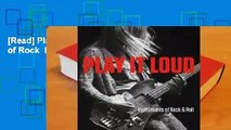 [Read] Play It Loud: Instruments of Rock  Roll  For Online