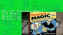 Online Grandpa Magic: 116 Easy Tricks, Amazing Brainteasers, and Simple Stunts to Wow the