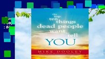Full version  The Top Ten Things Dead People Want to Tell YOU  Best Sellers Rank : #4