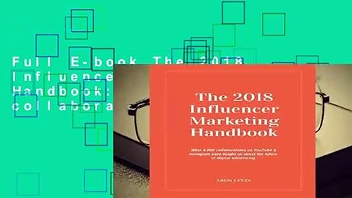 Full E-book The 2018 Influencer Marketing Handbook: What 4,000+ collaborations on YouTube