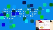 Full E-book  Boundaries Updated and Expanded Edition: When to Say Yes, How to Say No To Take