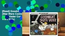 [Read] Goodnight Darth Vader (Star Wars Comics for Parents, Darth Vader Comic for Star Wars Kids)