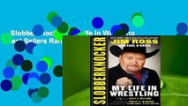 Slobberknocker: My Life in Wrestling  Best Sellers Rank : #1