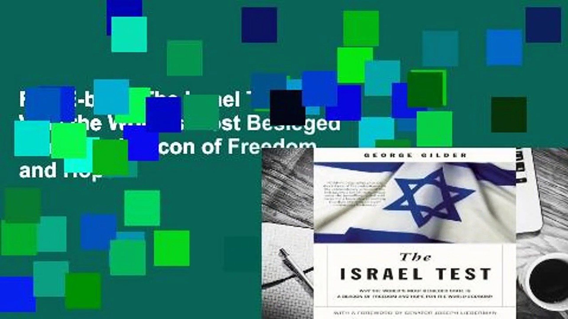 Full E-book The Israel Test: Why the World's Most Besieged State is a Beacon of Freedom and Hop