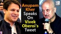 Anupam Kher's Epic Reply On Vivek Oberoi's Tweet