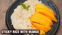 Sticky Rice With Mango Recipe - How To Make Sticky Mango Rice - Summer Special Recipe - Tarika