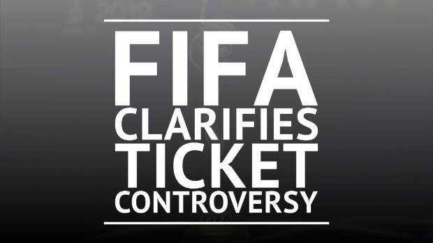 FIFA clarifies ticket controversy