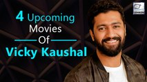 4 Awesome Upcoming Movies Of Vicky Kaushal