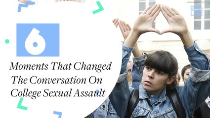 6 Moments That Changed The Conversation on College Sexual Assault
