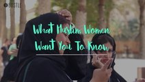 What Muslim Women Want You To Know